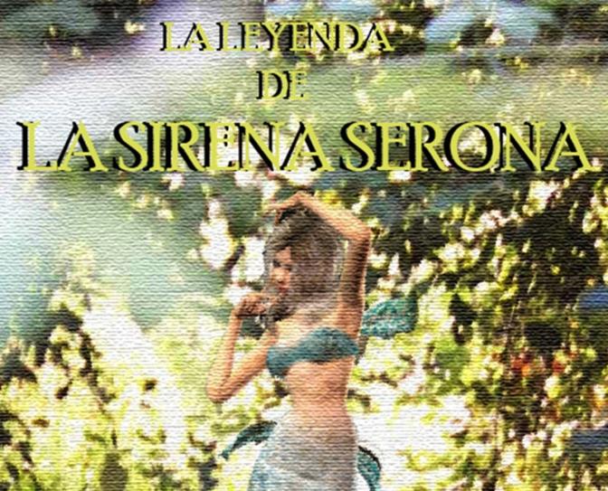 La Leyenda de la Sirena Serona.